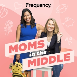 Moms in the Middle by Frequency Podcast Network