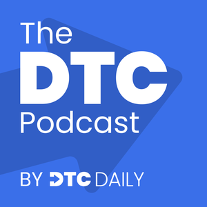 The DTC Podcast by RetailTechReview