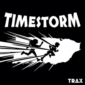 Timestorm by Cocotazo Media and TRAX from PRX