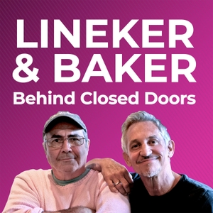 Lineker & Baker: Behind Closed Doors by Goalhanger Films