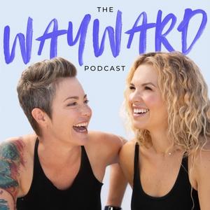 The Wayward Podcast by Kim and Briana