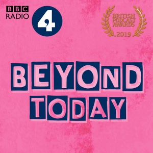 Beyond Today by BBC Radio 4