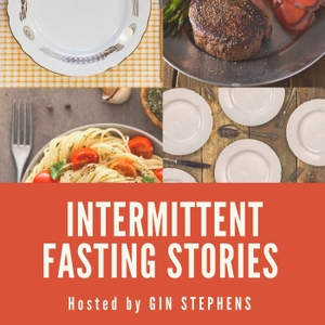 Intermittent Fasting Stories by Gin Stephens