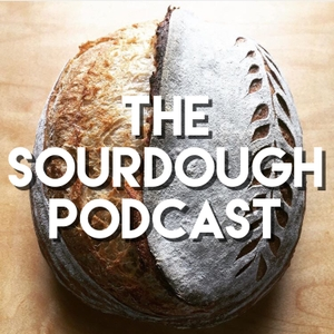 The Sourdough Podcast by Michael Hilburn