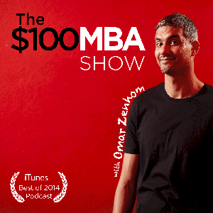 The $100 MBA Show by Omar Zenhom