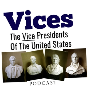 Vice Presidents of The United States Podcast by Bruce Carlson