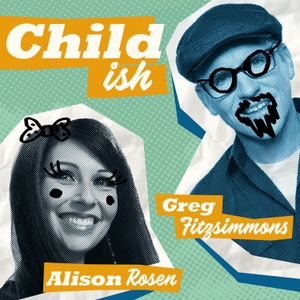 Childish by Greg Fitzsimmons, Alison Rosen