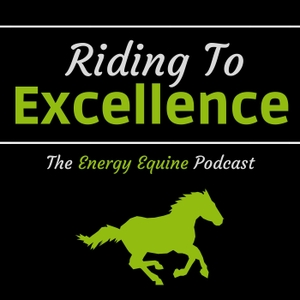 Riding To Excellence by Energy Equine