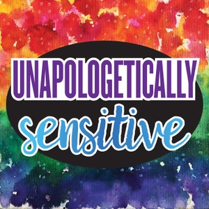 Unapologetically Sensitive by Patricia Young
