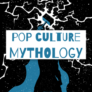 Pop Culture Mythology by Pop Culture Mythology