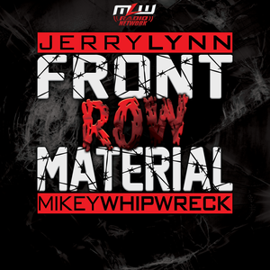 Front Row Material with Jerry Lynn & Mikey Whipwreck by MLW Radio Network
