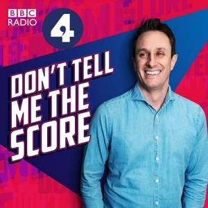 Don't Tell Me The Score by BBC Radio 4