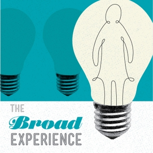 The Broad Experience by The Broad Experience