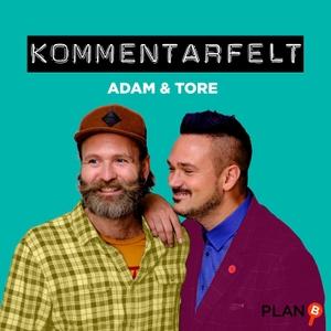 Kommentarfelt - Adam og Tore by PLAN-B & Acast
