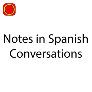 Notes in Spanish Conversations by Notes in Spanish Conversations