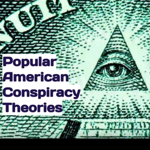 Popular American Conspiracy Theories by Malia Schell