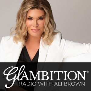 Glambition® Radio with Ali Brown by Ali Brown