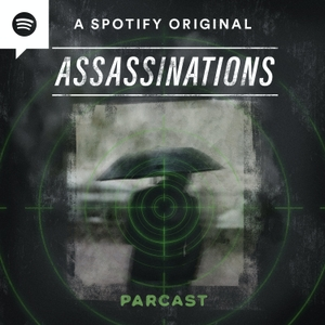 Assassinations by Parcast Network