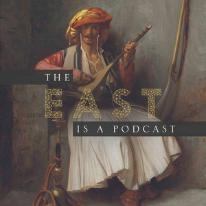 The East is a Podcast by Sina Rahmani (@urorientalist)