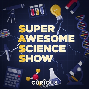 Super Awesome Science Show (SASS) by Curiouscast