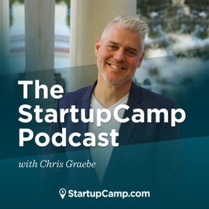 The StartupCamp Podcast with Chris Graebe by Chris Graebe