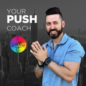Your PUSH Coach by Josh Coats