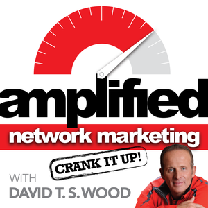 Amplified Network Marketing with David T.S. Wood by David T.S. Wood: Network Marketing Master Trainer & Successful Entrepreneur, Interviewing MLM & Business Leaders. www.ampdNM.com