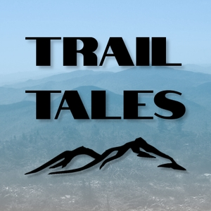 Trail Tales - Thru-Hiking, Backpacking, and Peak-Bagging by Kyle O'Grady