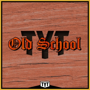 Old School by TYT Network