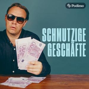 Schmutzige Geschäfte I | Ein Podimo Podcast by Podimo