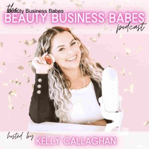 Beauty Business Babes by Kelly Callaghan