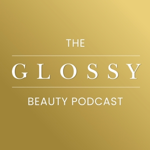 The Glossy Beauty Podcast by Glossy