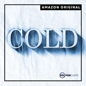 Cold by KSL Podcasts | Amazon