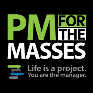 Project Management Podcast: Project Management for the Masses with Cesar Abeid, PMP by Cesar Abeid, PMP