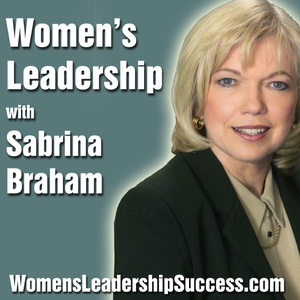 Women's Leadership, Women's Career Development, Business Executive Coaching & Podcast by Sabrina Braham MA PPC by Sabrina Braham MA CPC