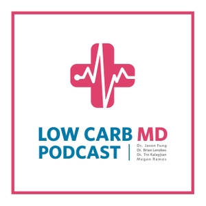 Low Carb MD Podcast by Dr. Brian Lenzkes & Dr. Tro
