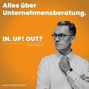 IN. UP! OUT? Alles über Unternehmensberatung mit Moritz Neuhaus by Moritz Neuhaus