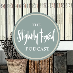 Slightly Foxed by Slightly Foxed: The Real Reader's Quarterly