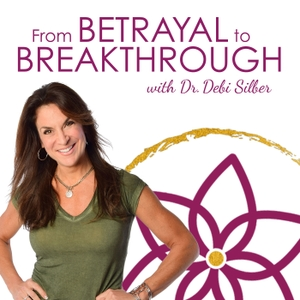 From Betrayal To Breakthrough by Dr. Debi Silber