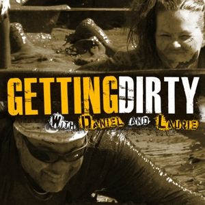 Getting Dirty with Daniel and Laurie - A Podcast about Obstacle Racing, Training, and Mud Runs. by Daniel and Laurie Hale
