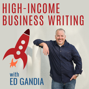 High-Income Business Writing by Ed Gandia