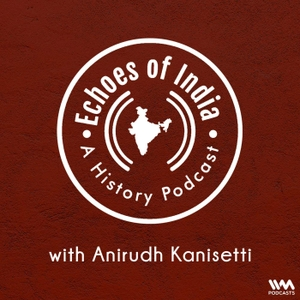Echoes Of India: A History Podcast by IVM Podcasts