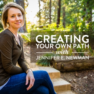 Creating Your Own Path by Jennifer Newman