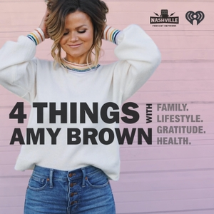 4 Things with Amy Brown by Nashville Podcast Network