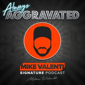 Always Aggravated with Mike Valenti by Radio.com