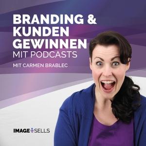 Branding und Kunden gewinnen mit Podcasts by Carmen Brablec