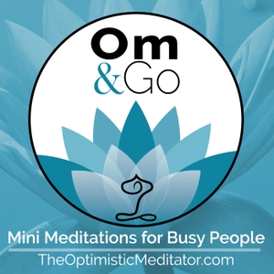 Om & Go Guided Meditation Podcast by Tammy Lorraine - The Optimistic Meditator