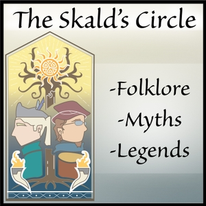 The Skald's Circle: Stories of Myth, Folklore, and Legend by The Skald's Circle