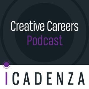 iCadenza's Creative Careers Podcast by iCadenza