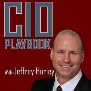 CIO Playbook with Jeffrey Hurley by Jeffrey Hurley